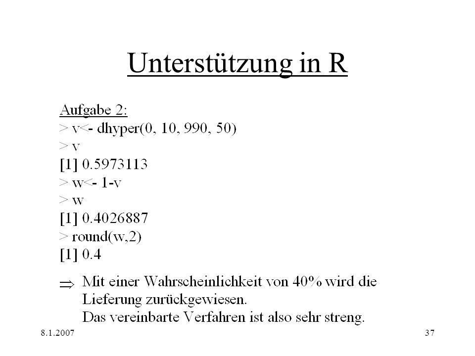 8.1.200738 Kritik Viele Aufgaben lassen sich durch R unterstützen Große Daten (z.B Münzaufgabe mit 400maligem Werfen), die sich sonst nur durch die Normalverteilung annähern lassen, können ohne Probleme berechnet werden