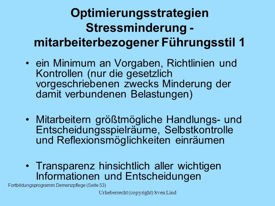 Urheberrecht (copyright) Sven Lind Optimierungsstrategien Stressminderung – mitarbeiterbezogener Führungsstil 2 Rückhalt und Unterstützung durch die Leitung (u.
