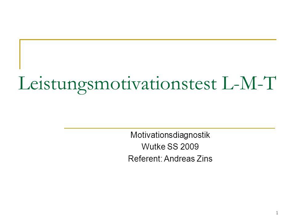 2 Der L-M-T Übersetzung und Bearbeitung des Prestatie Motivatie Test (Hermans 1968) Autoren: H.