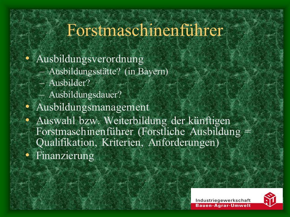 Forstwirtschaftsmeister Erweiterung des Berufsbildes forstfachliche EDV Mitarbeiterführung Forstmaschineneinsatz Arbeitsplanung