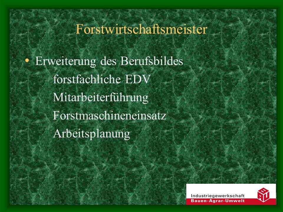 Weiterbildung Forstwirtschaftsmeister Turnusmäßige (min.