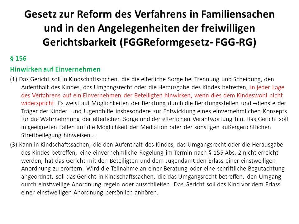 Gesetz zur Reform des Verfahrens in Familiensachen und in den Angelegenheiten der freiwilligen Gerichtsbarkeit (FGGReformgesetz- FGG-RG) § 157 Erörterung der Kindeswohlgefährdung; einstweilige Anordnung (1) In Verfahren nach den §§ 1666 und 1666a des Bürgerlichen Gesetzbuchs soll das Gericht mit den Eltern und in geeigneten Fällen auch mit dem Kind erörtern, wie einer möglichen Gefährdung des Kindeswohls, insbesondere durch öffentliche Hilfen, begegnet werden und welche Folgen die Nichtannahme notwendiger Hilfen haben kann.