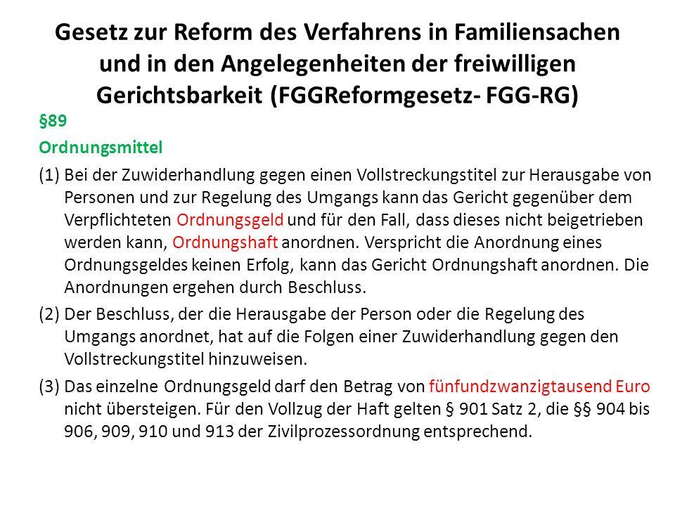 Gesetz zur Reform des Verfahrens in Familiensachen und in den Angelegenheiten der freiwilligen Gerichtsbarkeit (FGGReformgesetz- FGG-RG Aus der Presseerklärung des BMJ zum neuen Familienrecht, Sept.
