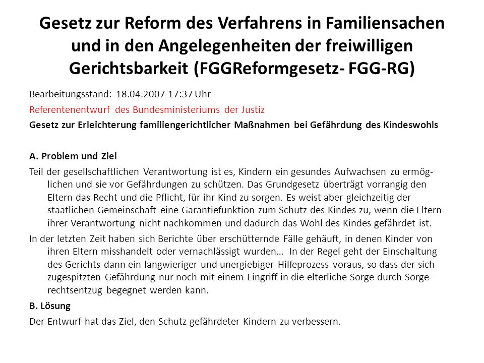 Gesetz zur Reform des Verfahrens in Familiensachen und in den Angelegenheiten der freiwilligen Gerichtsbarkeit (FGGReformgesetz- FGG-RG) Abschnitt 3 Verfahren in Kindschaftssachen