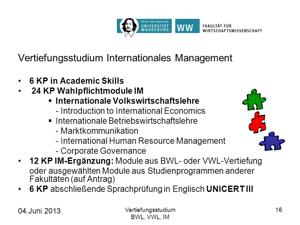 04.Juni 2013 Vertiefungsstudium BWL, VWL, IM 17 Vertiefungsstudium Internationales Management