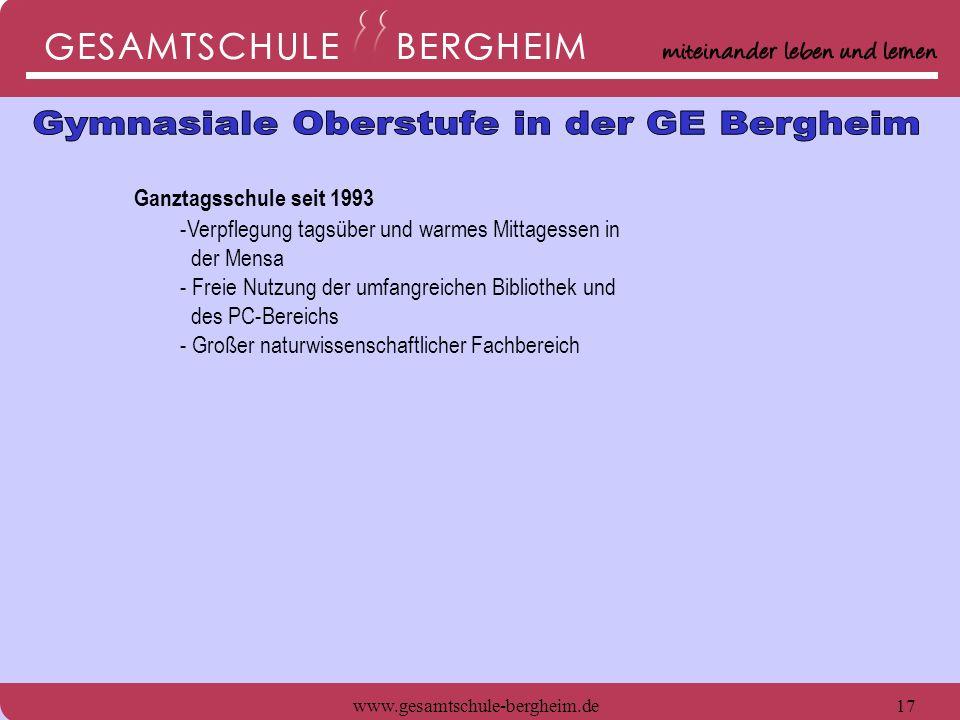 www.gesamtschule-bergheim.de18 Ganztagsschule seit 1993 -Verpflegung tagsüber und warmes Mittagessen in der Mensa - Freie Nutzung der umfangreichen Bibliothek und des PC-Bereichs - Großer naturwissenschaftlicher Fachbereich Projekte