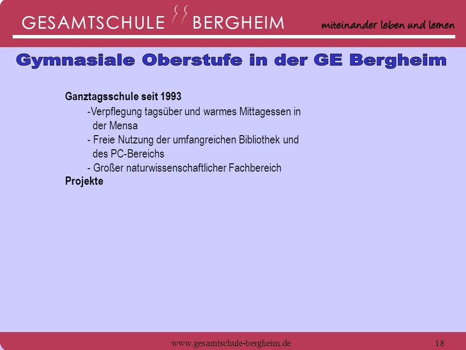 www.gesamtschule-bergheim.de19 Ganztagsschule seit 1993 -Verpflegung tagsüber und warmes Mittagessen in der Mensa - Freie Nutzung der umfangreichen Bibliothek und des PC-Bereichs - Großer naturwissenschaftlicher Fachbereich Projekte - Praxiskurs GLOBE