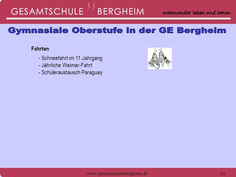 www.gesamtschule-bergheim.de25 Fahrten - Schneefahrt im 11.Jahrgang - Jährliche Weimar-Fahrt - Schüleraustausch Paraguay Berufswahlorientierung, Studienwahlhilfen, Zusatzangebote