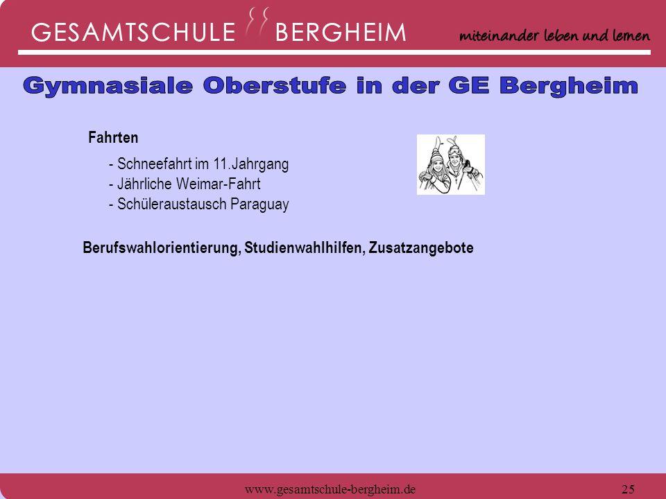 www.gesamtschule-bergheim.de26 Fahrten - Schneefahrt im 11.Jahrgang - Jährliche Weimar-Fahrt - Schüleraustausch Paraguay - Praktikum in EF (Jg.11) Berufswahlorientierung, Studienwahlhilfen, Zusatzangebote