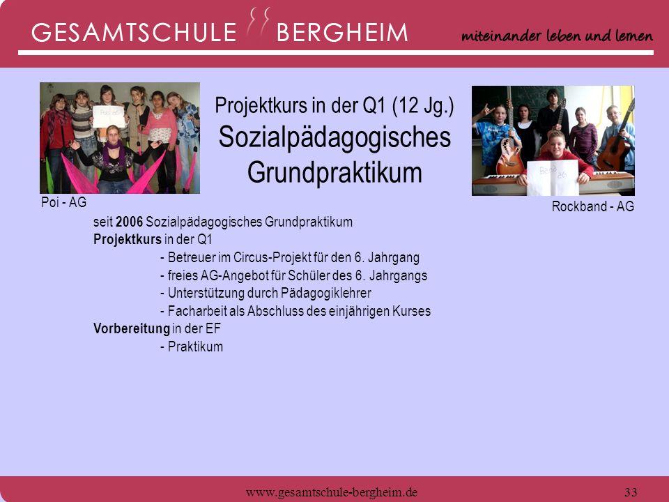 www.gesamtschule-bergheim.de34 seit 2006 Sozialpädagogisches Grundpraktikum Projektkurs in der Q1 - Betreuer im Circus-Projekt für den 6.
