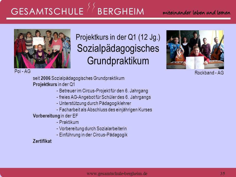www.gesamtschule-bergheim.de36 seit 2006 Sozialpädagogisches Grundpraktikum Projektkurs in der Q1 - Betreuer im Circus-Projekt für den 6.