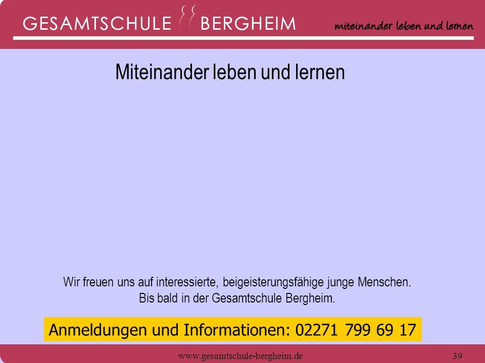 www.gesamtschule-bergheim.de40 Wir freuen uns auf interessierte, beigeisterungsfähige junge Menschen.