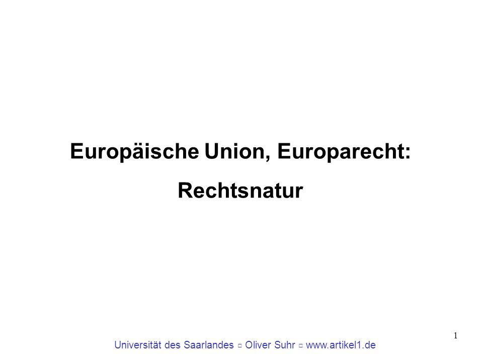 Universität des Saarlandes Oliver Suhr www.artikel1.de 2 Artikel 1 EUV Durch diesen Vertrag gründen die HOHEN VERTRAGS- PARTEIEN untereinander eine EUROPÄISCHE UNION (im Folgenden Union), der die Mitgliedstaaten Zuständigkeiten zur Verwirklichung ihrer gemeinsamen Ziele übertragen.