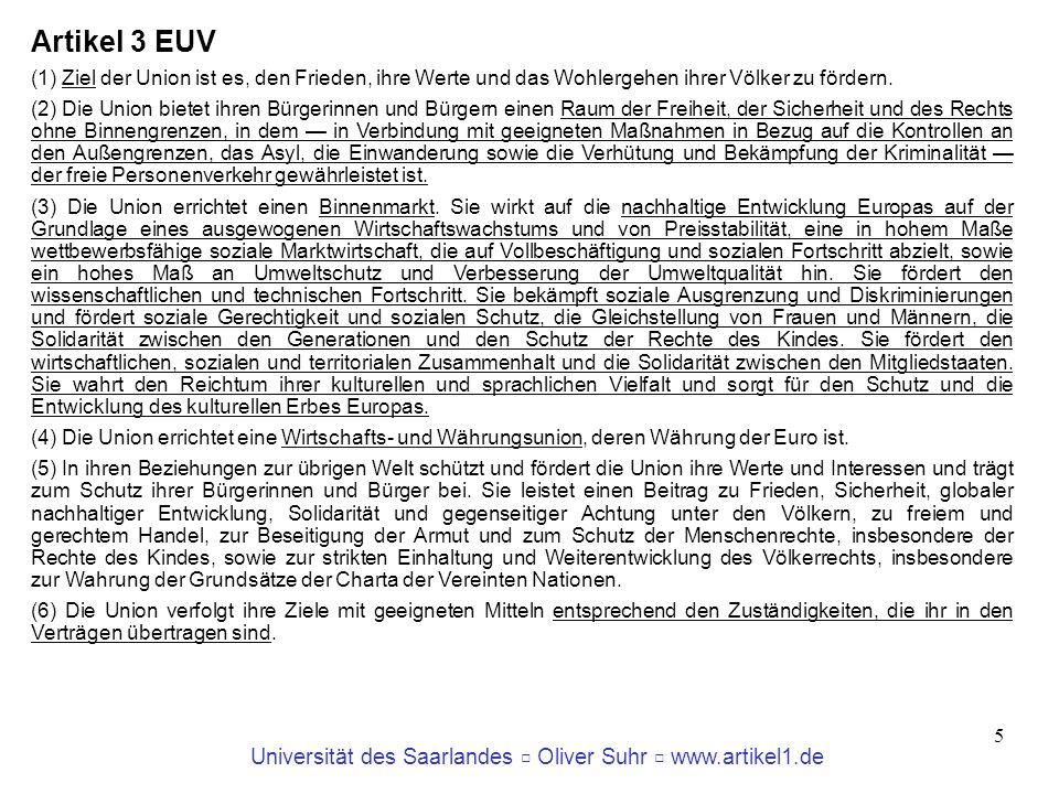 Universität des Saarlandes Oliver Suhr www.artikel1.de 6 Funktion und rechtlicher Gehalt der Unionsziele.