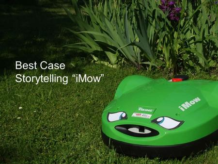 "Best Case Storytelling ""iMow"""