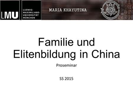 Familie und Elitenbildung in China Proseminar SS 2015.