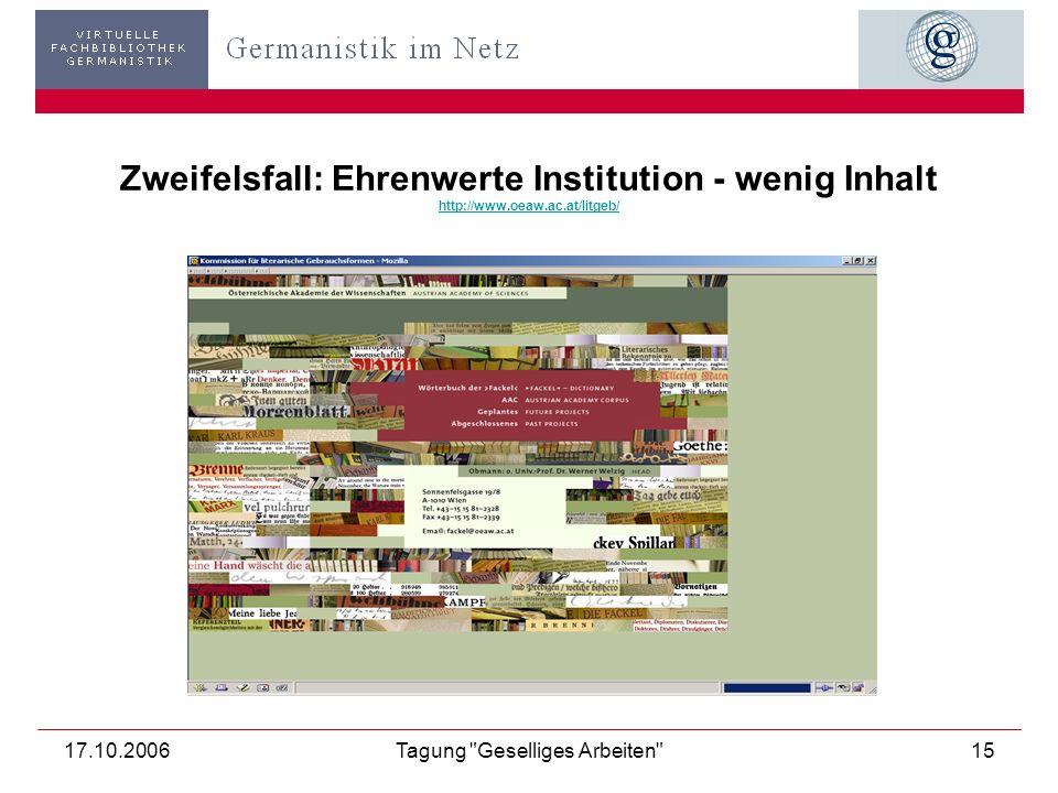 17.10.2006Tagung Geselliges Arbeiten 16 Zweifelsfall: Informationsfülle vs.
