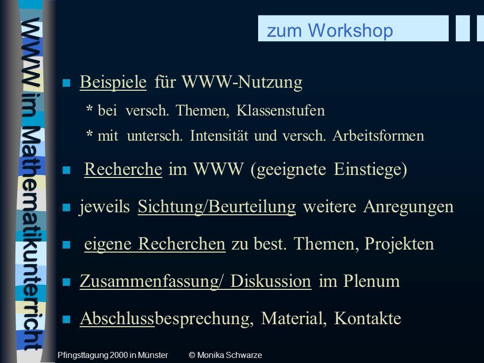 WWW im Mathematikunterricht n (Anregungen, AB für den eigenen Unterricht) n Materialien aus dem WWW für den Unterricht n Hintergründe zu best.