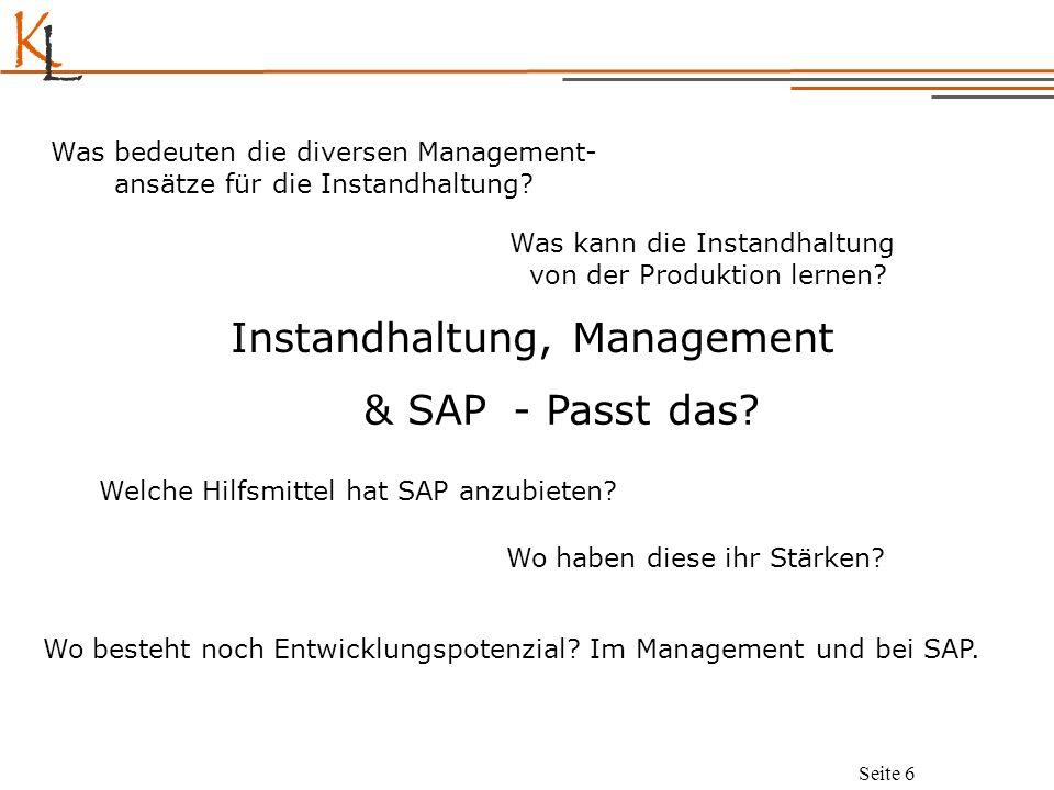K L Seite 7 Die drei aus dem Morgenland Management Theorie und Praxis Instandhaltung SAP-Produkte Wie passt das?