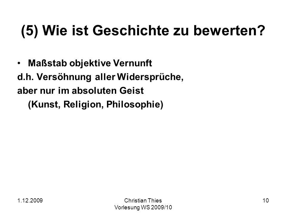 1.12.2009Christian Thies Vorlesung WS 2009/10 11 (6) Was dürfen wir hoffen.