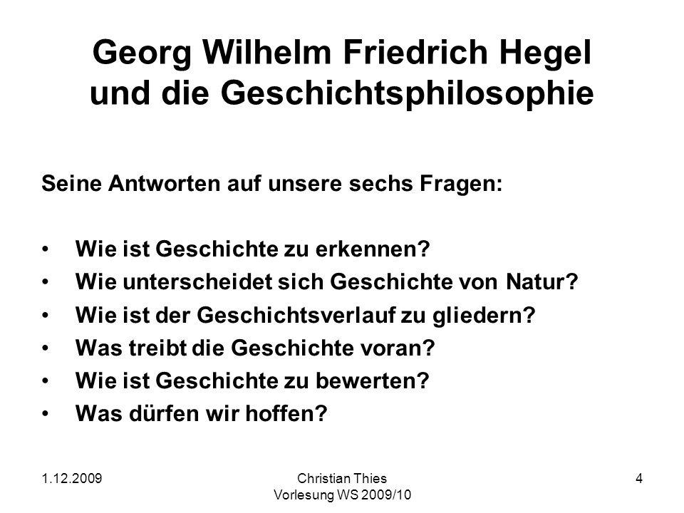 1.12.2009Christian Thies Vorlesung WS 2009/10 5 (1) Wie ist Geschichte zu erkennen.