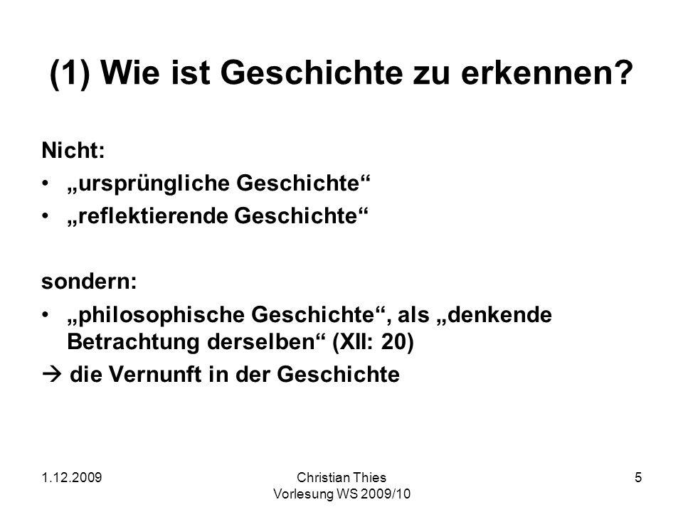 1.12.2009Christian Thies Vorlesung WS 2009/10 6 (2) Wie unterscheidet sich Geschichte von Natur.