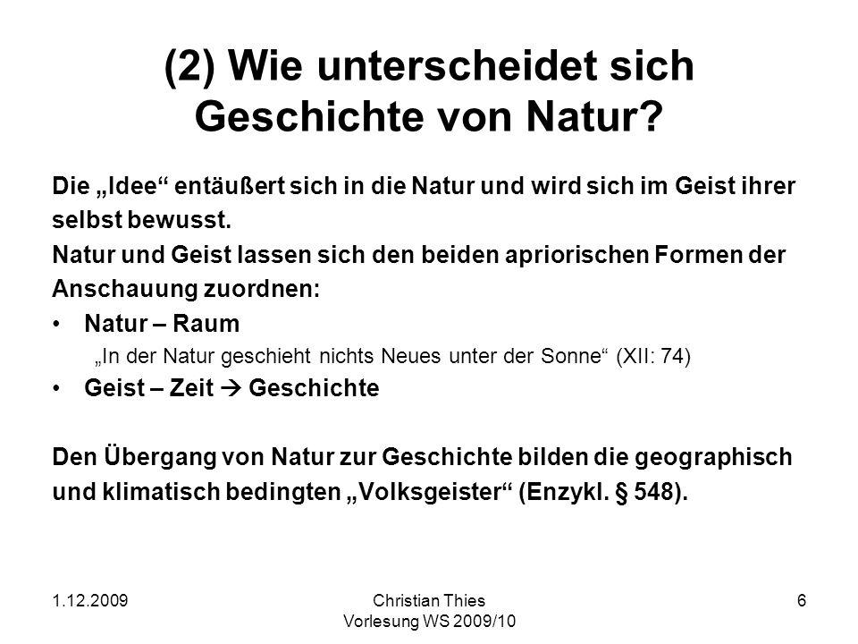 1.12.2009Christian Thies Vorlesung WS 2009/10 7 (3) Wie ist der Geschichtsverlauf zu gliedern.