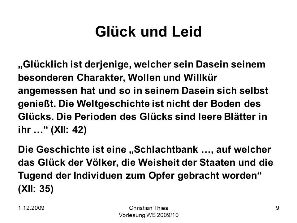 1.12.2009Christian Thies Vorlesung WS 2009/10 10 (5) Wie ist Geschichte zu bewerten.