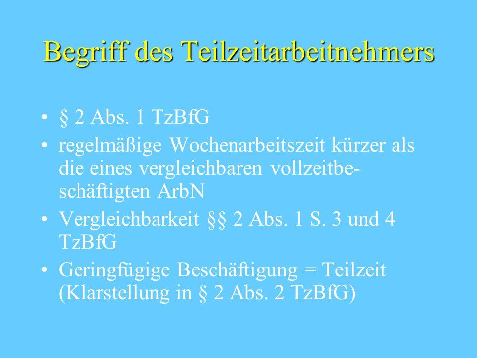 Begriff des Teilzeitarbeitnehmers § 2 Abs.