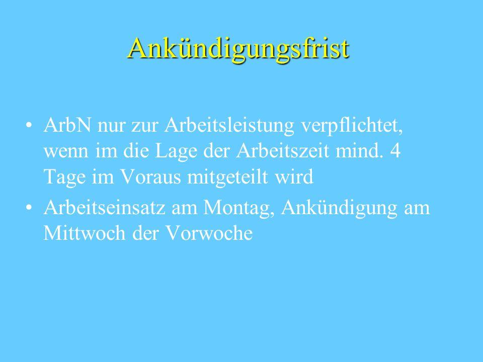Ankündigungsfrist ArbN nur zur Arbeitsleistung verpflichtet, wenn im die Lage der Arbeitszeit mind.