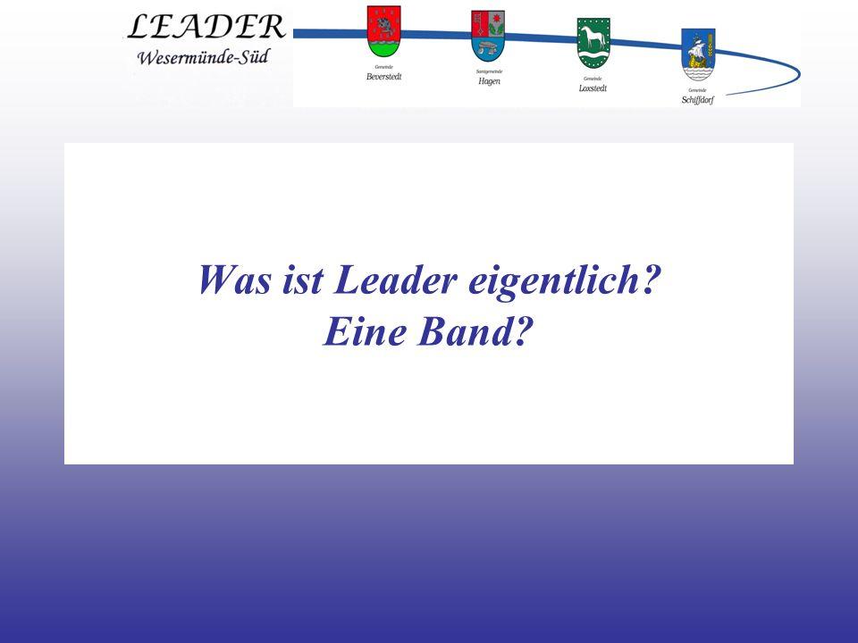Was ist eigentlich LEADER.Bitte was. Eine Band. Eine Sendung.