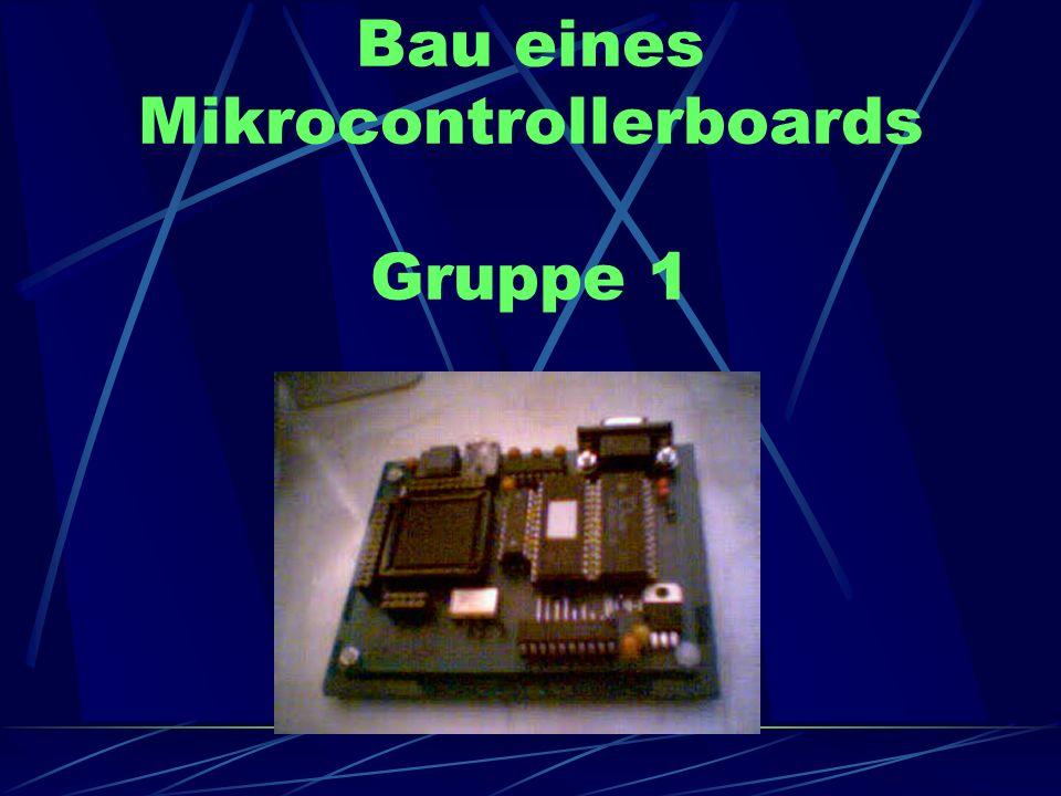 Bau eines Mikrocontrollerboards Gruppe 1