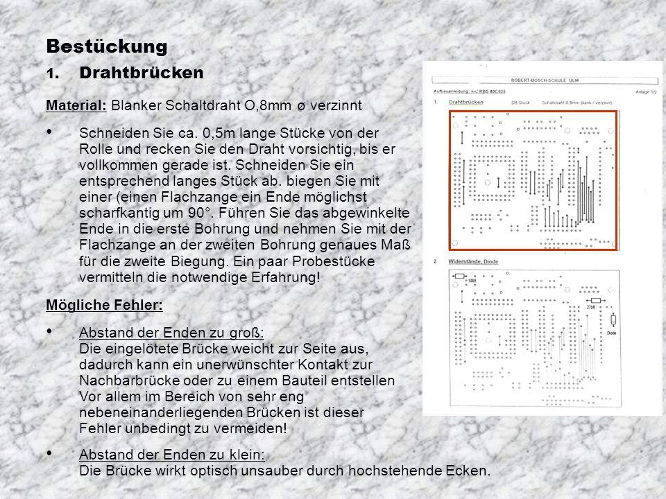 Bestückung 1.Drahtbrücken Material: Blanker Schaltdraht O,8mm ø verzinnt Schneiden Sie ca.