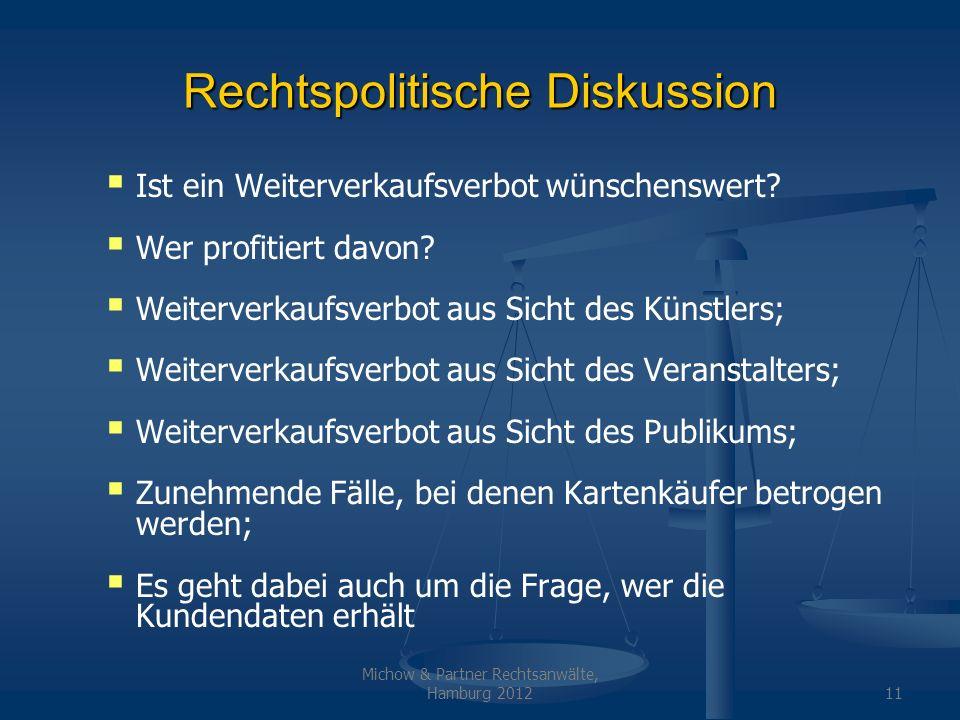 Michow & Partner Rechtsanwälte, Hamburg 201212 Steuer bei Catering / Freikarten Neufassung des GEMA-Tarifs U-V BFH-Urteil zu Vorverkaufsgebühren Ticketzweitmarkt Standard-AGB beim Kartenverkauf Anspruch des Veranstalters auf Kundendaten.