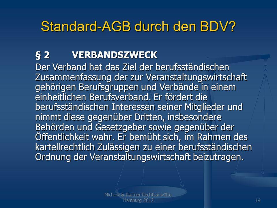 Michow & Partner Rechtsanwälte, Hamburg 201215 Standard-AGB durch den BDV.