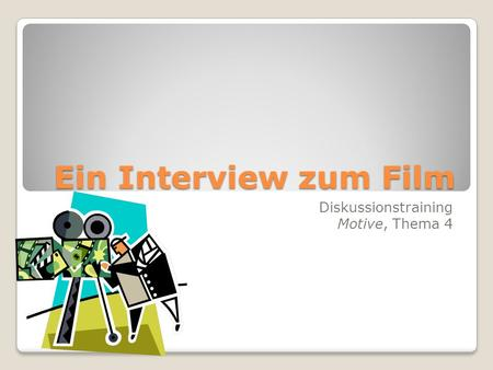 Ein Interview zum Film Diskussionstraining Motive, Thema 4.