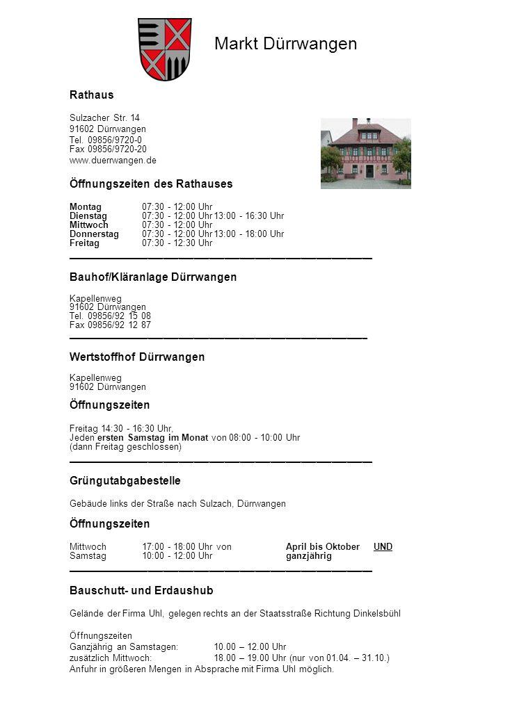 Markt Dürrwangen NameAnschriftTelefon Zum HirschenHauptstraße 13260 Zum Grünen TalHauptstraße 1364 Pizzeria LammMarktplatz 11976348 FelsenkellerDinkelsbühler Str.281056 Gaststätten