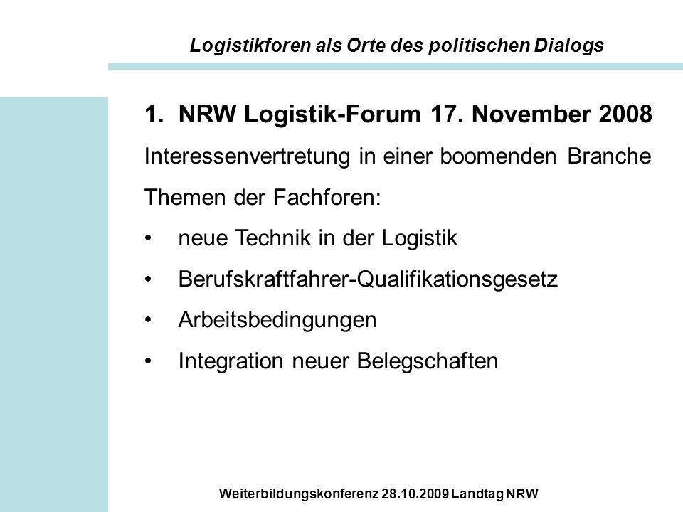 Weiterbildungskonferenz 28.10.2009 Landtag NRW 2.NRW Logistik-Forum 25.