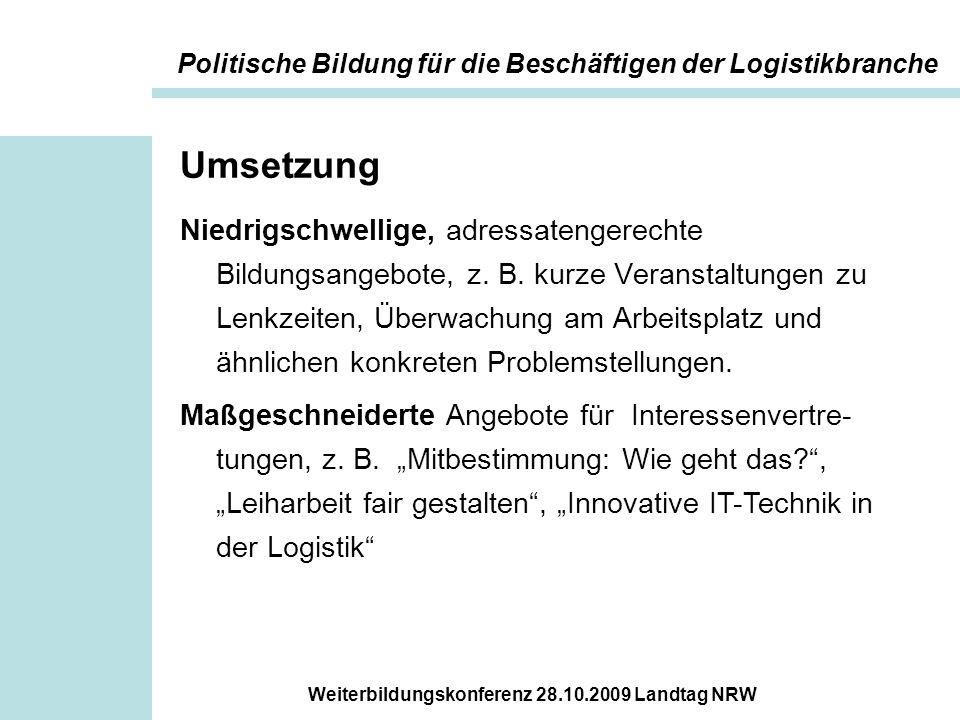 Weiterbildungskonferenz 28.10.2009 Landtag NRW Impressionen aus den Seminaren Wirkungen der Bildungsarbeit Beispiel Spedition Grewer in Hattingen