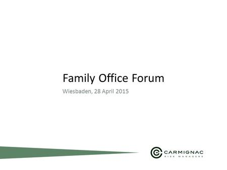 1 Family Office Forum Wiesbaden, 28 April 2015. 2 Member of the Investment Committee Sandra Crowl.