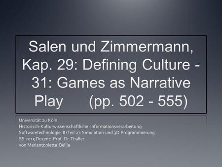Inhalt Kap. 29: Defining Culture Kap. 30: Games as Cultural Rhetoric Kap. 31: Games as Open Culture.