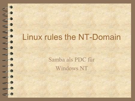 Linux rules the NT-Domain Samba als PDC für Windows NT.