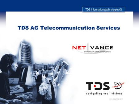 Www.tds-global.com TDS AG Telecommunication Services.