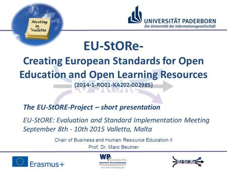 Chair of Business and Human Resource Education II Prof. Dr. Marc Beutner EU-StORE: Evaluation and Standard Implementation Meeting September 8th - 10th.