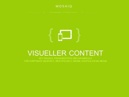 .............. + +.............. VISUELLER CONTENT KEY VISUALS, PRODUKTFOTOS UND SHOWREELS FÜR CORPORATE WEBSITES, WEB SPECIALS, ONLINE-SHOPS & SOCIAL.