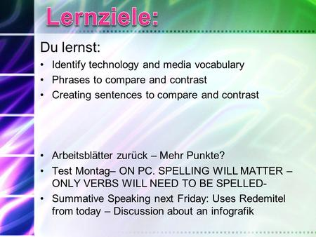 Du lernst: Identify technology and media vocabulary Phrases to compare and contrast Creating sentences to compare and contrast Arbeitsblätter zurück –