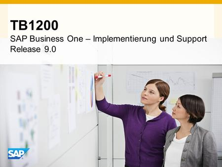 INTERN TB1200 SAP Business One – Implementierung und Support Release 9.0.