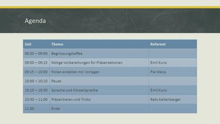 Agenda Zeit Thema Referent 08:30 – 09:00 Begrüssungskaffee