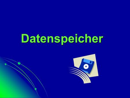 Referat - Datenspeicher