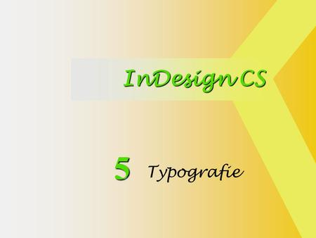 InDesign CS 5 Typografie.
